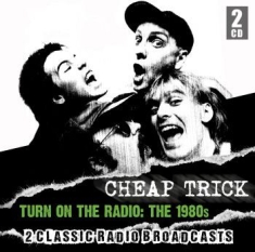 Cheap Trick - Turn On The Radio 1980S