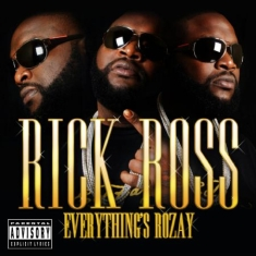 Ross Rick - Everything's Rozay