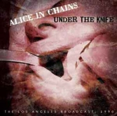 Alice In Chains - Under The Knife
