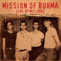 Mission Of Burma - Live At Mit, 1982