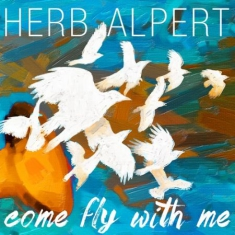 Herb Alpert - Come Fly With Me (180 Gram Vin
