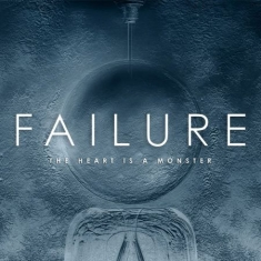 Failure - Heart Is A Monster