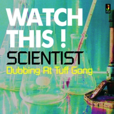 Scientist - Watch This - Dubbing At Tuff Gong
