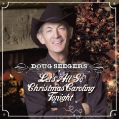 Doug Seegers - Let's All Go Christmas Caroling...