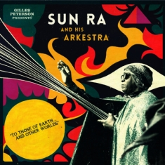 Sun Ra - Gilles Peterson Pres. To Those Of E