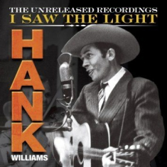 Hank Williams - Hank Wiliams: I Saw The Light:
