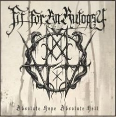 Fit For An Autopsy - Absolute Hope, Absolute Hell