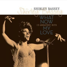 Shirley Bassey - What Now My Love (180G Vinyl)