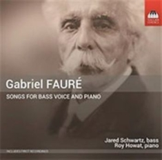 Fauré, Gabriel - Songs For Bass Voice And Piano