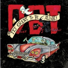 Drive-By Truckers - It's Great To Be Alive! (+3Cd)