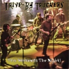 Drive-By Truckers - This Weekend's The Night!