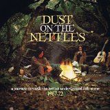 Various artists - Dust On The Nettles: A Journey Through The British Underground Folk Scene 1967-7
