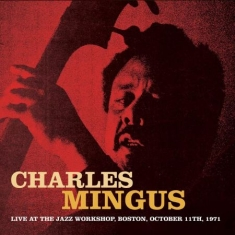 Mingus Charles - Live At Jazz Workshop Oct.1971