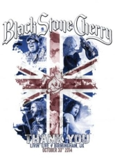 Black stone cherry - Thank You: Livin' Live - Birmingham