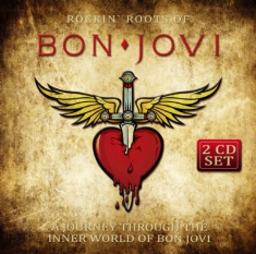 Bon Jovi - Rockin' Roots Of Bon Jovi
