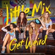 Little mix - Get Weird