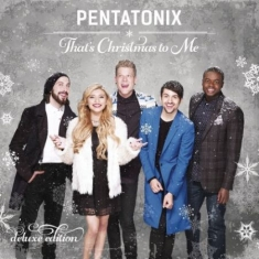 Pentatonix - That's Christmas To Me (Deluxe Edit