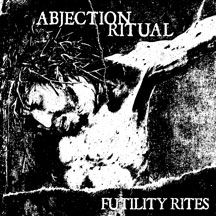 Abjection Ritual - Futility Ries