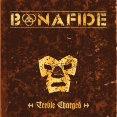 Bonafide - Treble Charged