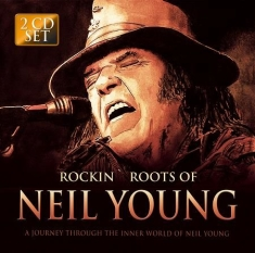 Neil Young - Rockin' Roots Of Neil