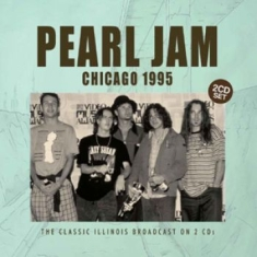 Pearl Jam - Chicago 1995 (Broadcast 1995) 2 Cd