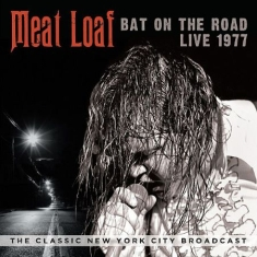 Meat Loaf - Bat On The Road 1977