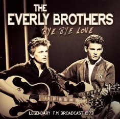 Everly Brothers - Bye Bye Love / Live 1973