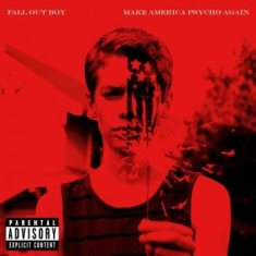 Fall Out Boy - Make America Psycho Again