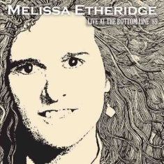 Etheridge Melissa - Live At Bottom Line '89