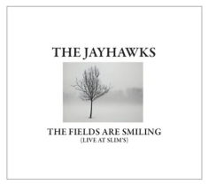 Jayhawks - Fields Are Smiling, Live At Slim's