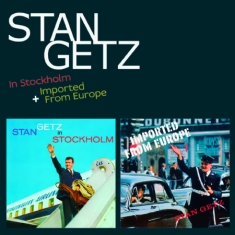 Stan Getz - In Stockholm + Imported From Europe