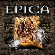 Epica - Consign To Oblivion Expanded Versio
