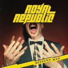 Royal Republic - Weekend Man (Ltd Digi)
