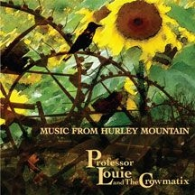Professor Louie & The Crowmatix - Music From Hurley Mountain