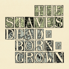 The Staves - Dead & Born & Grown & Live