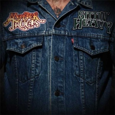Monster Truck - Sittin' Heavy (2Lp)