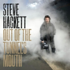 Hackett Steve - Out Of The Tunnel's Mouth