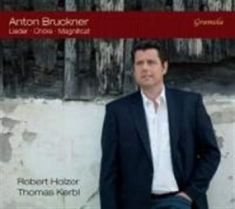Bruckner, Anton - Songs, Works For Chorus & Magnifica