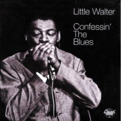 Little Walter - Confessin the blues