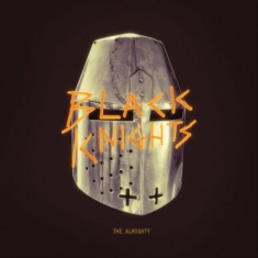 Black Knights - The Almighty (Gatefold, 180 G, Digital Download)