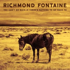 Richmond Fontaine - You Can't Go Back If There's...