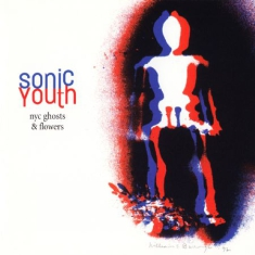 Sonic Youth - Nyc Ghost & Flowers (Vinyl)