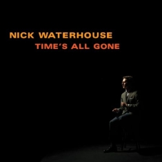 Waterhouse Nick - Time's All Gone