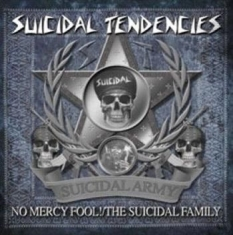 Suicidal Tendencies - No Mercy Fool! - The Suicidal Famil
