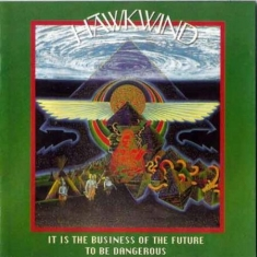 Hawkwind - It Is The Business Of The Future To
