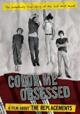 Replacements - Color Me Obsessed: A Film About The