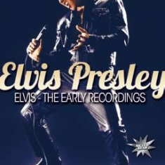 Presley Elvis - Elvis - Early Recordings
