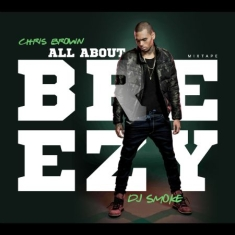 Chris Brown - All About Breezy Mixtape