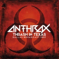 Anthrax - Thrash In Texas - Dallas 1987 (2Lp)