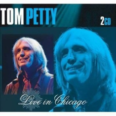 Tom Petty - Live In Chicago (2Cd)